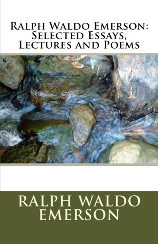 9781463516987: Ralph Waldo Emerson: Selected Essays, Lectures and Poems