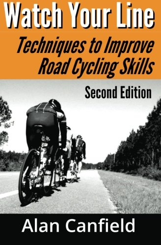 9781463517625: Watch Your Line (Second Edition): Techniques to Improve Road Cycling Skills