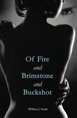 9781463518271: Of Fire and Brimstone and Buckshot