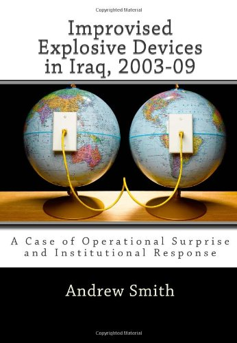 9781463518660: Improvised Explosive Devices in Iraq, 2003-09: A Case of Operational Surprise and Institutional Response