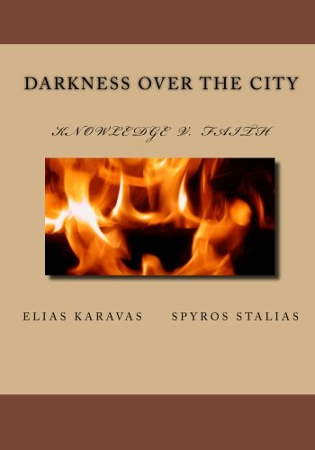 9781463519643: Darkness over the city: Knowledge V. Faith (Greek Edition)