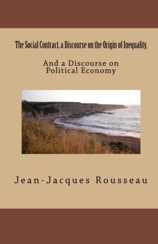 9781463520090: The Social Contract, a Discourse on the Origin of Inequality,: And a Discourse on Political Economy