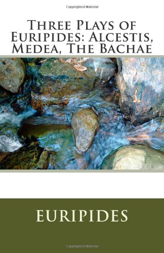 9781463520175: Three Plays of Euripides: Alcestis, Medea, The Bachae