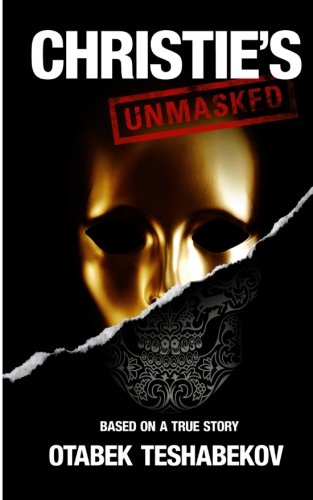 9781463520274: Christie's Unmasked: The scandal that rocked the art world