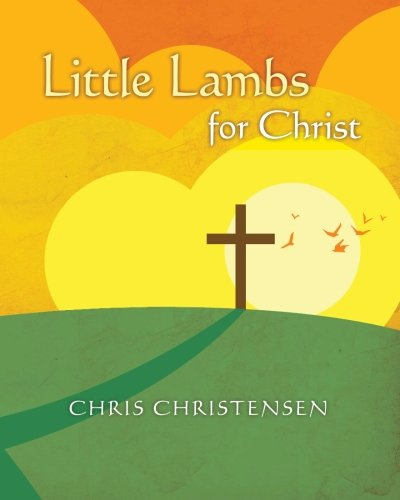 9781463520502: Little Lambs for Christ