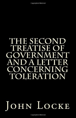 9781463521530: The Second Treatise of Government and A Letter Concerning Toleration