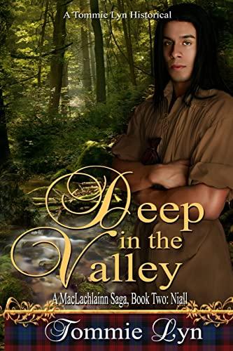 Deep in the Valley: A MacLachlainn Saga, Book Two: Niall: Tommie Lyn