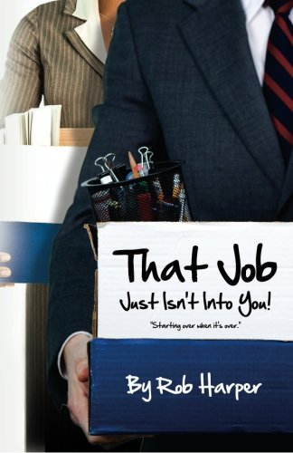 9781463522704: That Job Just Isn't Into You!: Starting Over When It's Over