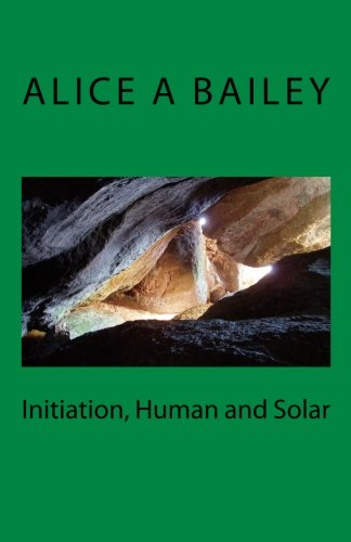 Initiation, Human and Solar: Alice A Bailey