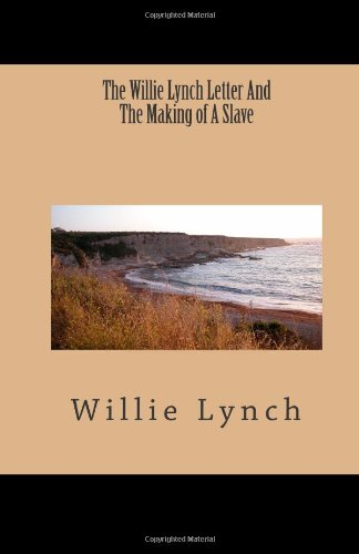 9781463524371: The Willie Lynch Letter And The Making of A Slave