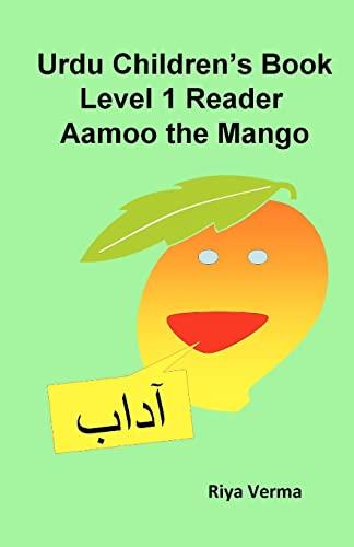 9781463524470: Urdu Children's Book Level 1 Reader: Aamoo the Mango (Urdu Edition)
