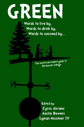 9781463524951: Green: The Unofficial Student Guide to Dartmouth College