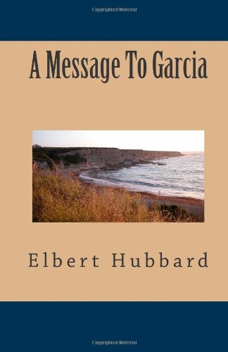A Message To Garcia (1463525214) by Elbert Hubbard