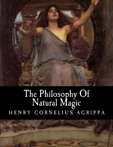 9781463525842: The Philosophy Of Natural Magic