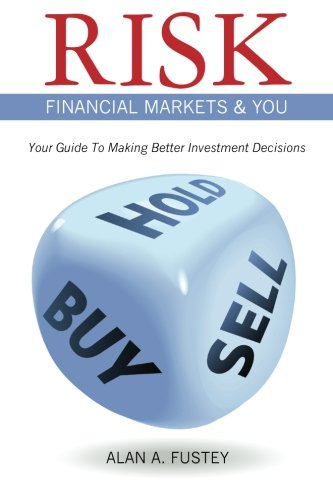 9781463525897: Risk Financial Markets & You: Your Guide To Making Better Investment Decisions