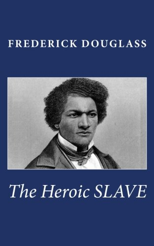 9781463527181: The Heroic Slave