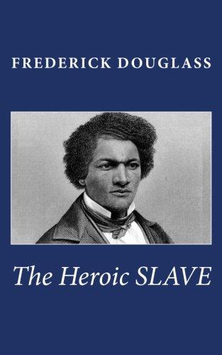9781463527181: The Heroic Slave