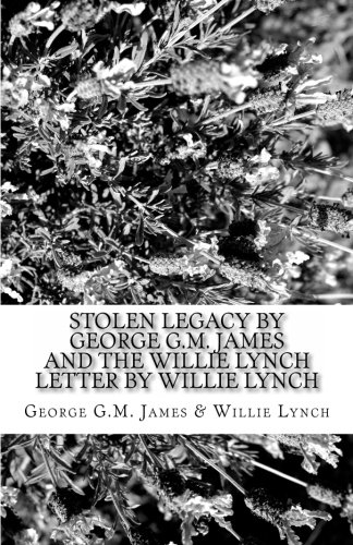 9781463529253: Stolen Legacy by George G.M. James AND The Willie Lynch Letter by Willie Lynch