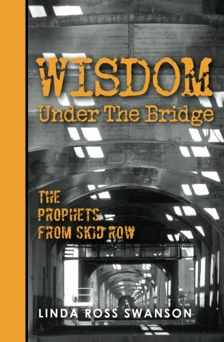 9781463530594: Wisdom Under the Bridge: The Prophets from Skid Row