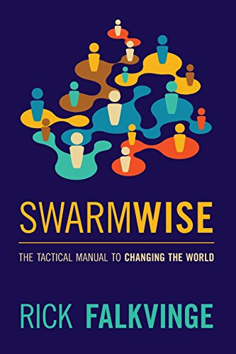 9781463533151: Swarmwise: The Tactical Manual to Changing the World