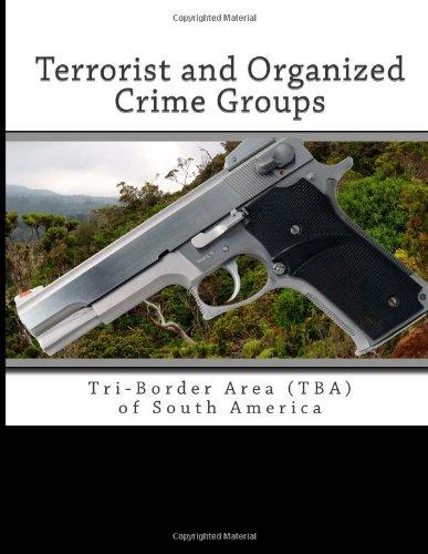 9781463533298: Terrorist and Organized Crime Groups: Tri-Border Area (TBA) of South America