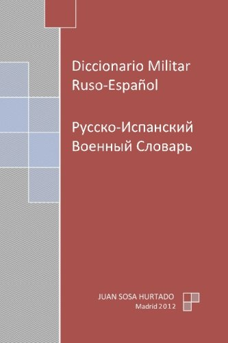 9781463533397: Diccionario Militar Ruso-Español (Spanish and Russian Edition)