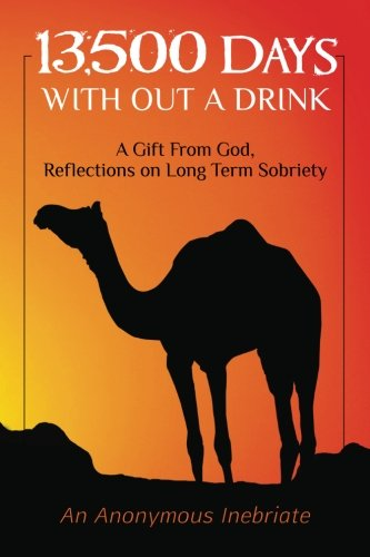 9781463535292: 13,500 Days With out a Drink: A Gift from God Reflections on Long-Term Sobriety (Volume 1)