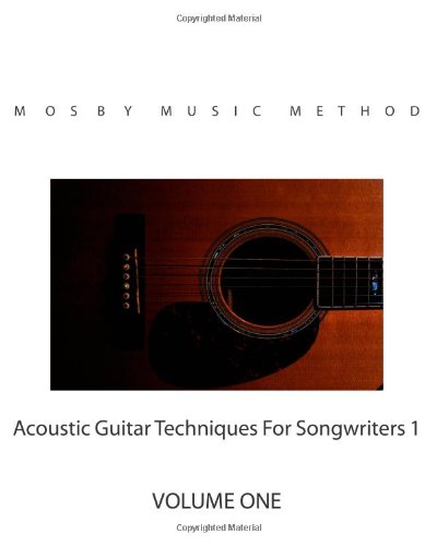 9781463537333: Acoustic Guitar Techniques For Songwriters 1: Volume One