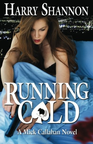 9781463539870: Running Cold: A Mick Callahan Novel
