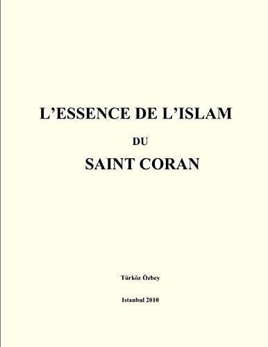 L Essence de L Islam Du Saint: Turkoz Ozbey