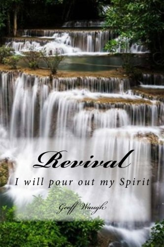 Revival: I Will Pour Out My Spirit: Dr Geoff Waugh