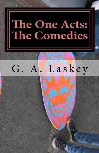9781463543105: The One Acts: The Comedies: Six One Act Comedies