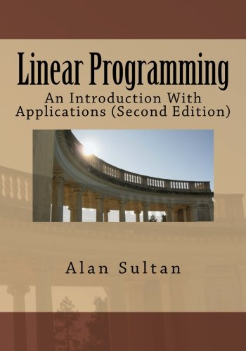 9781463543679: Linear Programming: An Introduction With Applications (Second Edition)