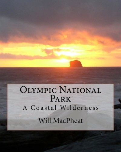 Olympic National Park: A Coastal Wilderness: Will MacPheat