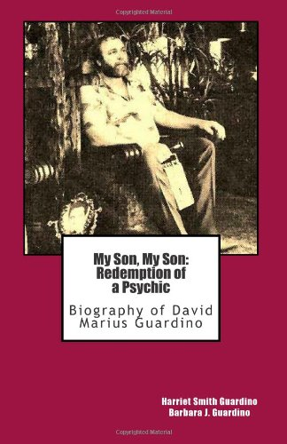 9781463548315: My Son, My Son: Redemption of a Psychic: Biography of David Marius Guardino