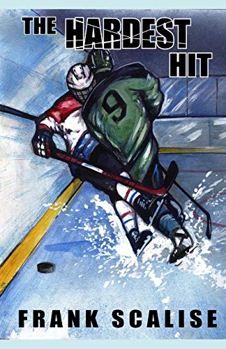 9781463550059: The Hardest Hit: A Sam the Hockey Player Novel