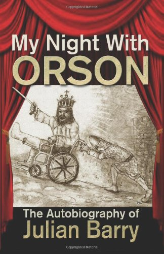 My Night With Orson: Julian Barry