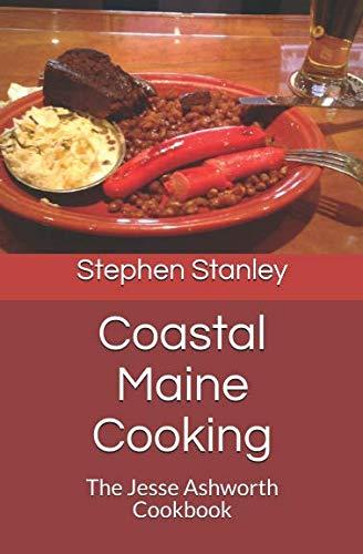 9781463551483: Coastal Maine Cooking: The Jesse Ashworth Cookbook