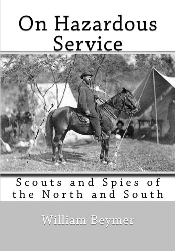 9781463552244: On Hazardous Service: Scouts and Spies of the North and South