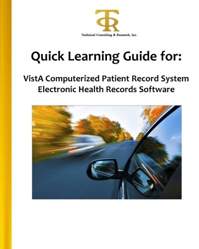 Quick Learning Guide for: VistA Computerized Patient Record System Electronic Health Records ...