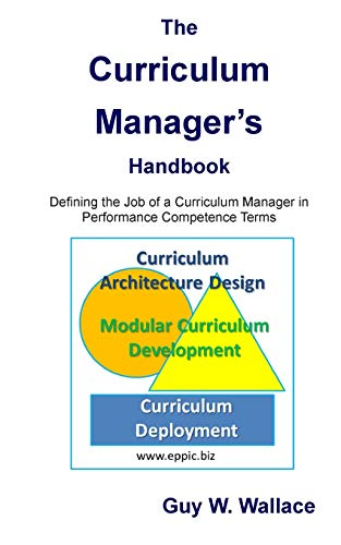 The Curriculum Manager's Handbook: Defining the Job of a Curriculum Manager in Performance ...