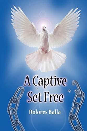 9781463556792: A Captive Set Free