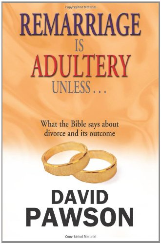 9781463556822: Remarriage is Adultery Unless