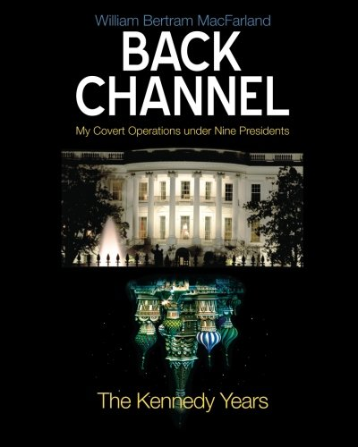 9781463556945: Back Channel: The Kennedy Years
