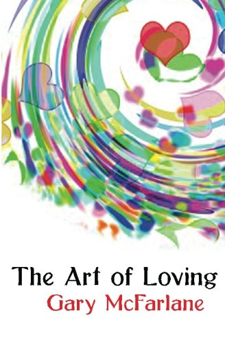 9781463556952: The Art of Loving: Relationship rebuilding
