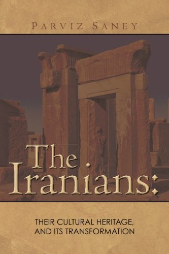 9781463557003: The Iranians: Their cultural Heritage, and its Transformation