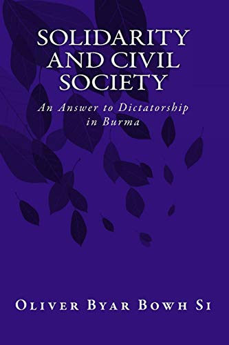 9781463557768: Solidarity and Civil Society: An Answer to Dictatorship in Burma