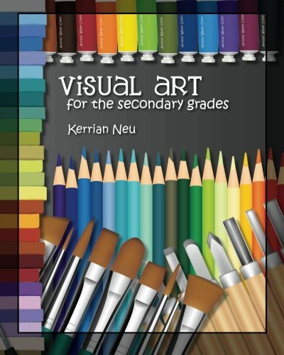 9781463558819: Visual Art for the Secondary Grades: Volume 1
