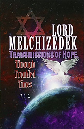 9781463559373: Lord Melchizedek - Transmissions of Hope,: Through Troubled Times