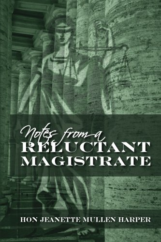 9781463560546: Notes from a Reluctant Magistrate